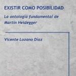 Existir como posibilidad. la ontología fundamental de M. Heidegger