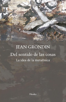 Jean Grondin, Del sentido de las cosas