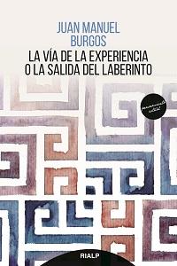 J.M. Burgos (2018). La vía de la experiencia o la salida del laberinto