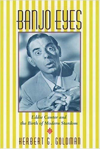 """Resultado de imagen de Goldman (1997). Bajo Eyes. Eddie Cantor and the birth of Modern Stardom"""""""