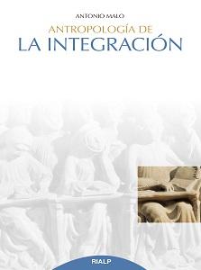 A. Malo, Antropología de la integración